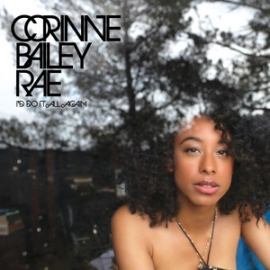 Id Do It All Again 2010 single by Corinne Bailey Rae