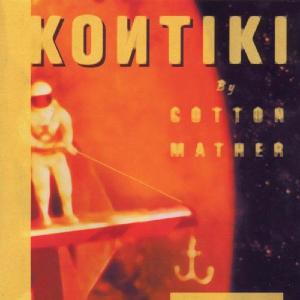 <i>Kontiki</i> (album) 1997 studio album by Cotton Mather