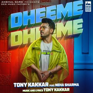 Dheeme Dheeme (song) Single by Tony Kakkar
