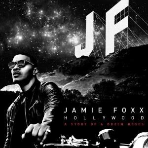 <i>Hollywood: A Story of a Dozen Roses</i> 2015 studio album by Jamie Foxx