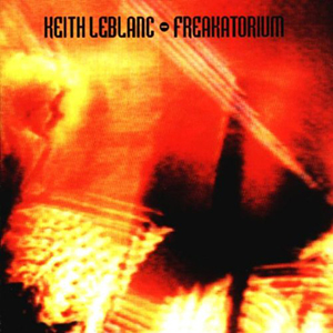 <i>Freakatorium</i> (album) 1999 studio album by Keith LeBlanc