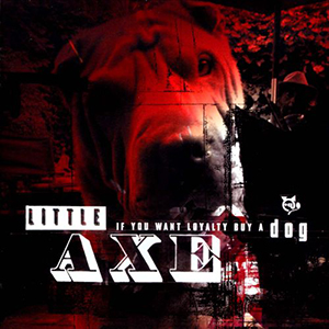 <i>If You Want Loyalty Buy a Dog</i> 2011 studio album by Little Axe