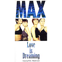 MAX Love Is Dreaming Single Cover.png