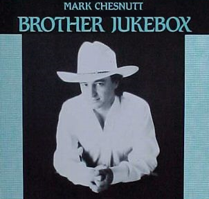 Brother Jukebox 1990 single by Mark Chesnutt