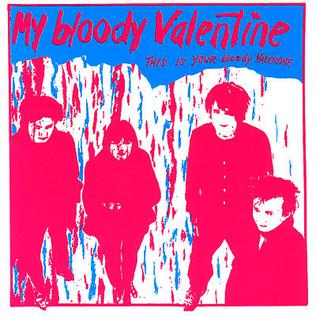 <i>This Is Your Bloody Valentine</i> 1985 EP by My Bloody Valentine