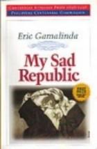 <i>My Sad Republic</i> Novel by Eric Gamalinda