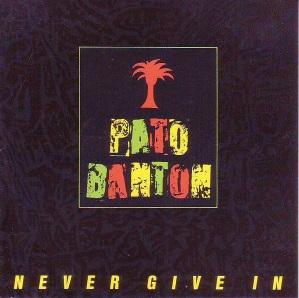 <i>Never Give In</i> (Pato Banton album) 1987 studio album by Pato Banton