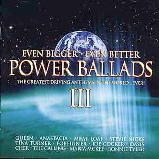 <i>Even Bigger, Even Better Power Ballads III</i> 2005 compilation album by Various Artists