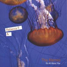 <i>Its All About You</i> (EP) 2006 EP by Rebecca F. & The Memes