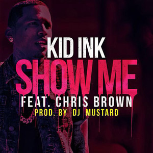 Kid Ink featuring Chris Brown — Show Me (studio acapella)