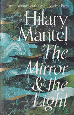 <i>The Mirror and the Light</i> Book by Hilary Mantel