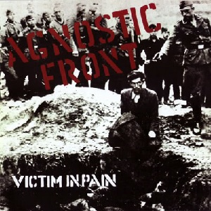 <i>Victim in Pain</i> album by Agnostic Front