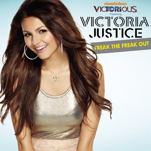 Freak the Freak Out Single by Victoria Justice