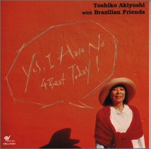 <i>Yes, I Have No 4 Beat Today</i> 1995 studio album by Toshiko Akiyoshi