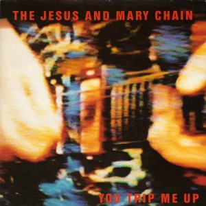 Cubra la imagen de la canción You Trip Me Up por The Jesus and Mary Chain