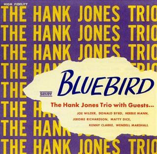 <i>Bluebird</i> (Hank Jones album) 1956 studio album by Hank Jones Trio with Guests