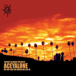 <i>Hip Hop and the World We Live In</i> 2002 studio album by Aceyalone