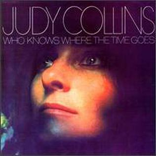 Who Knows Where the Time Goes (Judy Collins album) - Wikipedia