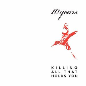 <i>Killing All That Holds You</i> 2004 studio album by 10 Years
