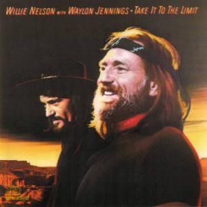 <i>Take It to the Limit</i> (Willie Nelson and Waylon Jennings album) 1983 studio album by Willie Nelson with Waylon Jennings