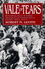 <i>Vale of Tears: Revisiting the Canudos Massacre</i>