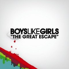 The Great Escape (Boys Like Girls song) 2007 single by Boys Like Girls