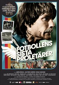 <i>The Last Proletarians of Football</i> 2011 documentary film directed by Carl Pontus Hjorthén and Martin Jönsson
