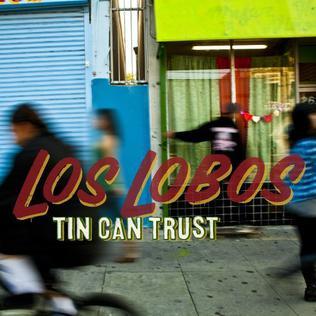 <i>Tin Can Trust</i> album by Los Lobos