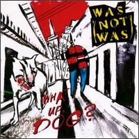 Was (Not Was)-What Up, Dog (album cover).jpg