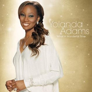 <i>What a Wonderful Time</i> 2007 studio album by Yolanda Adams
