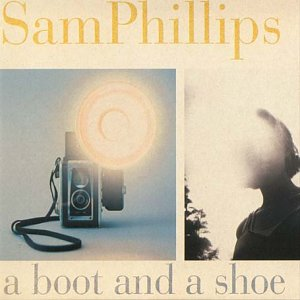 <i>A Boot and a Shoe</i> 2004 studio album by Sam Phillips