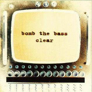<i>Clear</i> (Bomb the Bass album) 1995 studio album by Bomb the Bass