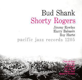 <i>Bud Shank – Shorty Rogers – Bill Perkins</i> 1955 studio album by Bud Shank with Shorty Rogers/Bill Perkins
