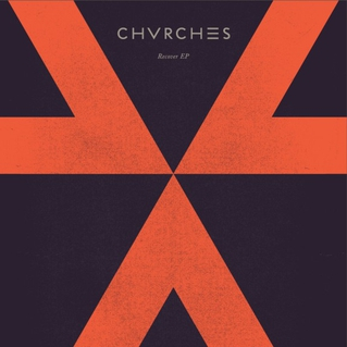 <i>Recover EP</i> 2013 EP by Chvrches