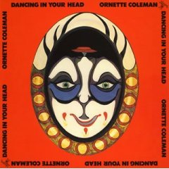 <i>Dancing in Your Head</i> 1977 studio album by Ornette Coleman