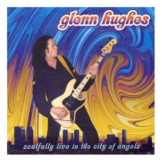 <i>Soulfully Live in the City of Angels</i> live album by Glenn Hughes