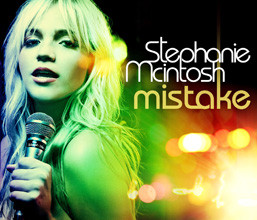 Mistake (Stephanie McIntosh song) 2006 single by Stephanie McIntosh
