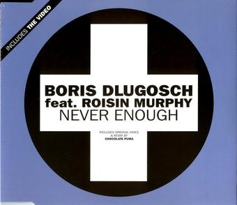Never enough (Chocolate Puma Remix) - Boris Dlugosch ft. Róisín Murphy