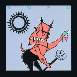 <i>Something Green and Leafy This Way Comes</i> 1993 studio album by SNFU