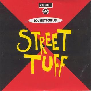Street Tuff 1989 single by Rebel MC & Double Trouble