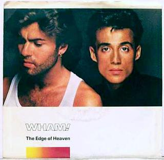 The Edge of Heaven 1986 single by Wham!