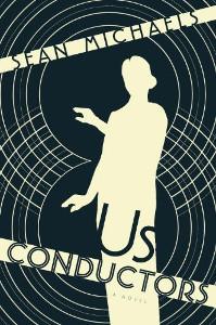 <i>Us Conductors</i> book by Sean Michaels