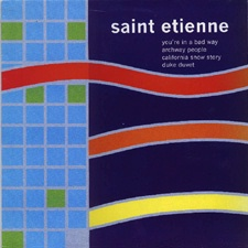 Youre in a Bad Way 1992 single by Saint Etienne
