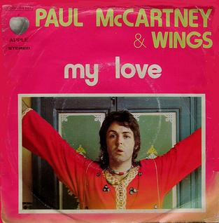 My Love (Paul McCartney and Wings song) 1973 single by Paul McCartney and Wings
