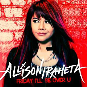 Friday Ill Be Over U 2009 single by Allison Iraheta