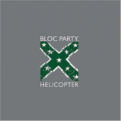 Helicopter (Bloc Party song) song by English rock band Bloc Party