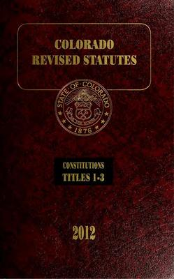 Cover of volume 1 of the 2012 Colorado Revised Statutes