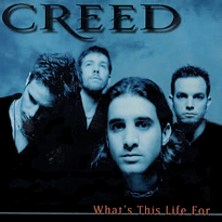 Creed what's this life for.png