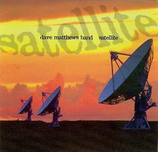 Titelbild des Gesangs Satellite von Dave Matthews Band