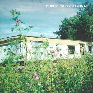 Every You Every Me 1999 single by Placebo